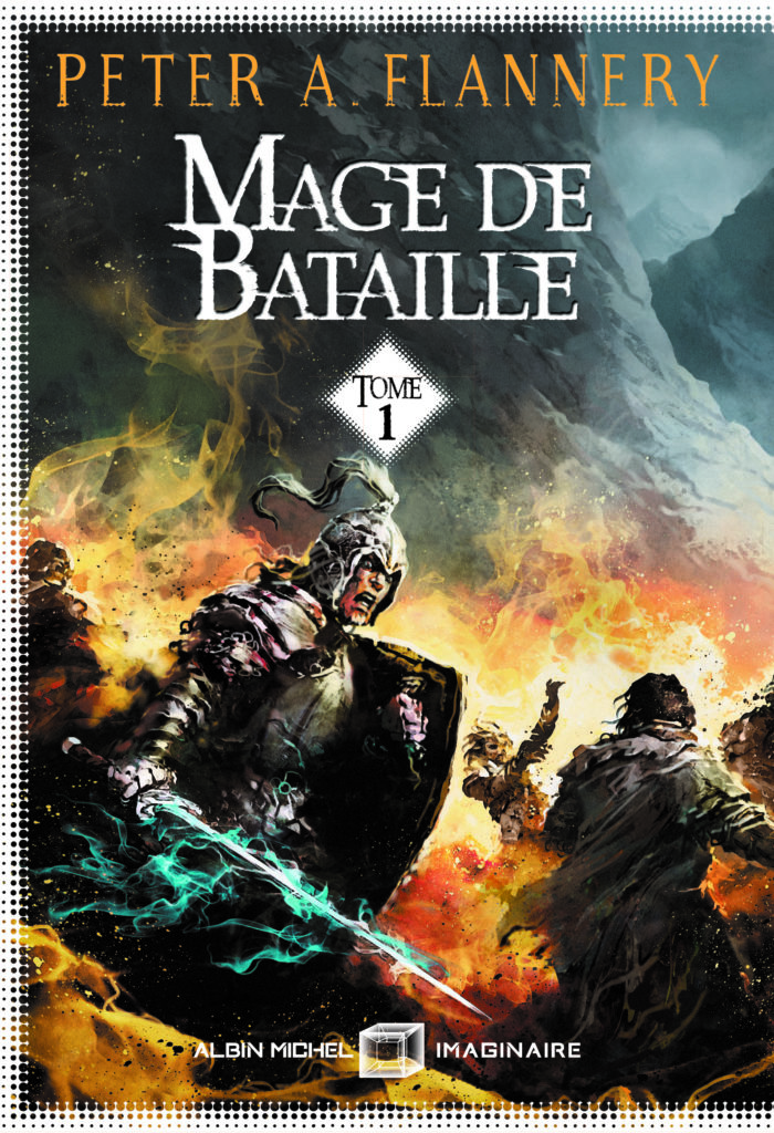 Peter A. Flannery - Mage de bataille tome 1