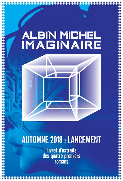 Albin Michel Imaginaire – Lancement 2018 : Extraits