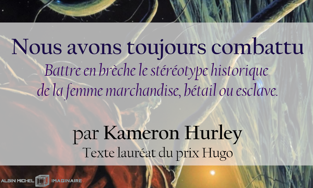 Nous sommes heureux de vous offrir ce texte de Kameron Hurley, lauréat du prix Hugo et inédit en Français !