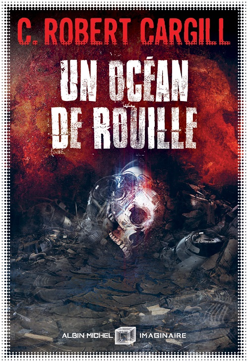 Un océan de rouille